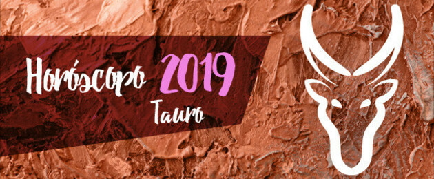 Horóscopo Tauro 2019: ¡A determinar tus prioridades!